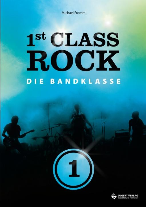 1st Class Rock 1 Media-Paket - Schülerheft mit CD und Lehrerband