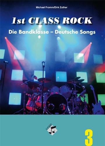 1st Class Rock 3, Die Bandklasse - Deutsche Songs