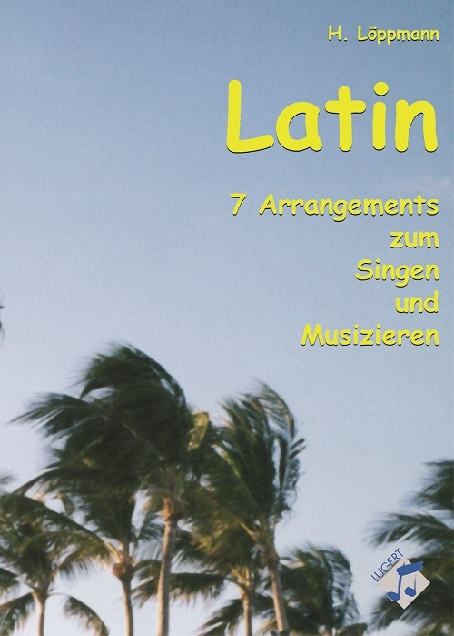 Latin - 7 Arrangements zum Singen und Musizieren