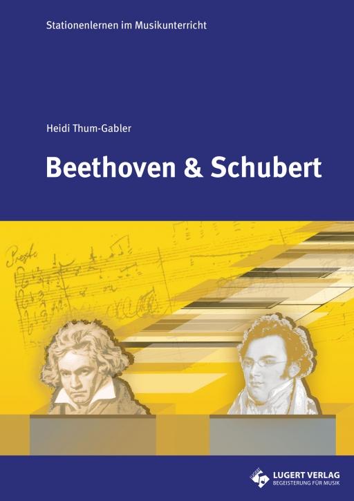 Beethoven und Schubert - Stationenlernen im Musikunterricht (Heft und CD)