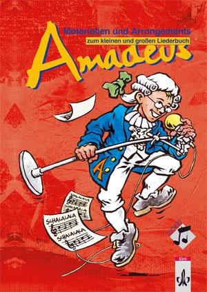 Amadeus - Materialien und Arrangements zu den Liederbüchern