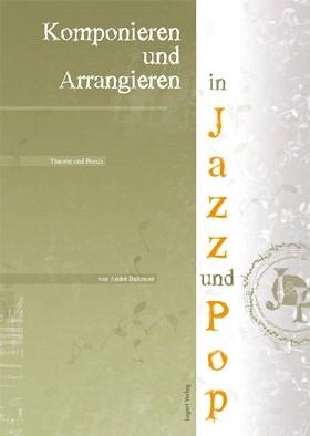 Komponieren und Arrangieren in Jazz und Pop