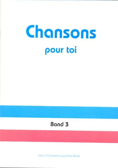 Chansons pour toi 3. Heft (48 S.)