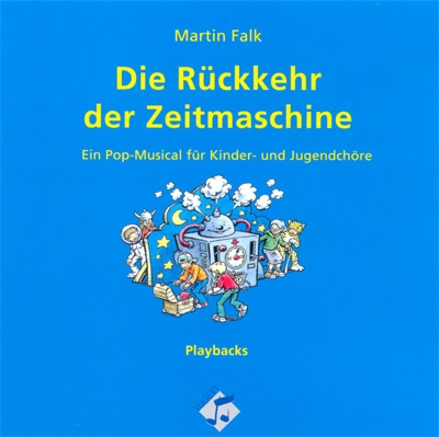 Die Rückkehr der Zeitmaschine. (Playback-CD)