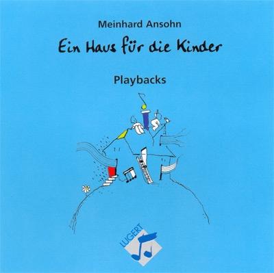 Ein Haus für die Kinder - 20 Lieder für und über Menschen (Playback-CD)