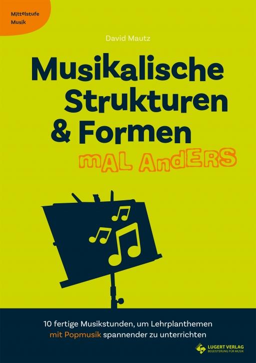 Musikalische Strukturen & Formen mal anders - Mittelstufe Musik (Heft und CD)