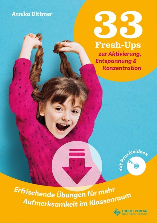 33 Fresh-Ups zur Aktivierung, Entspannung & Konzentration (Download)