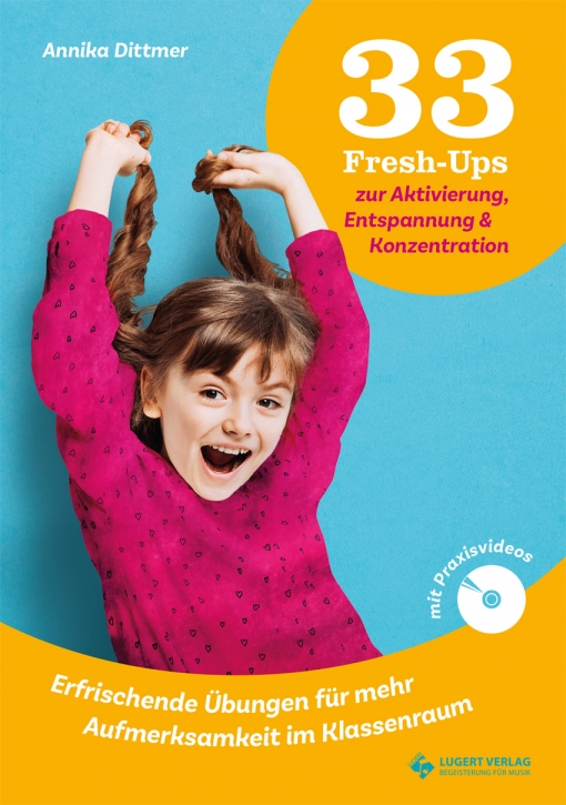 33 Fresh-Ups zur Aktivierung, Entspannung & Konzentration (Heft und DVD)