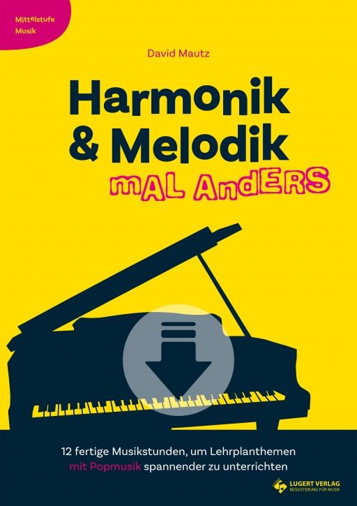 Harmonik & Melodik mal anders - Mittelstufe Musik (Download)