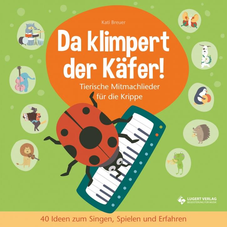 Da klimpert der Käfer! - Tierische Mitmachlieder für die Krippe (Buch und CD)