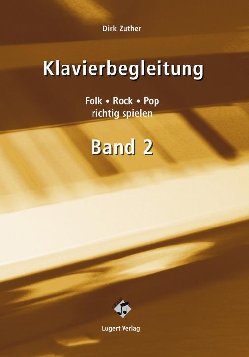 Klavierbegleitung 2. Folk, Rock, Pop richtig spielen