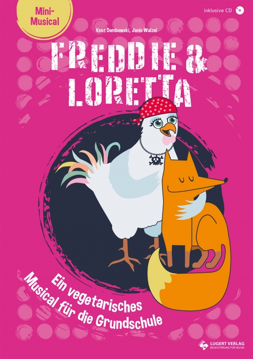 Freddie & Loretta – ein vegetarisches Musical für die Grundschule (Heft und CD)