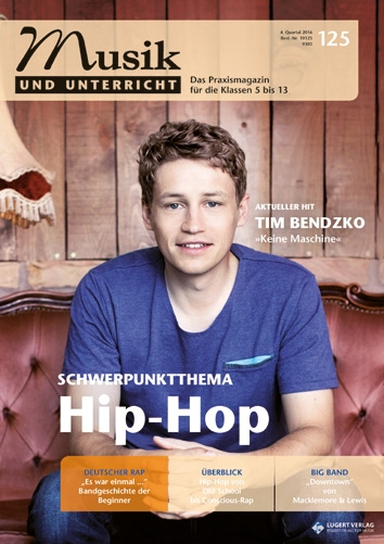 """Musik und Unterricht 125 - Schwerpunkt """"Hip Hop"""""""