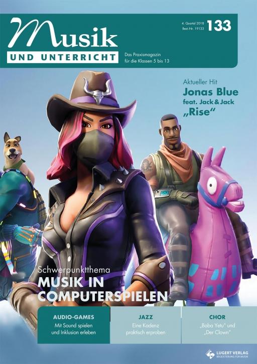 """Musik und Unterricht 133 - Schwerpunkt """"Musik in Computerspielen"""""""