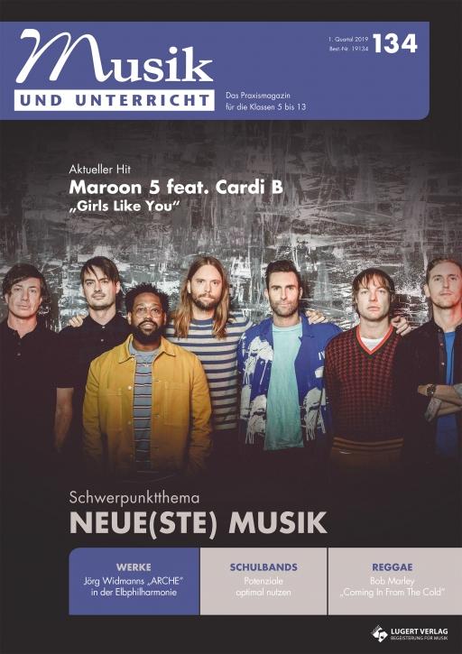 """Musik und Unterricht 134 - Schwerpunkt """"Neue(ste) Musik"""""""