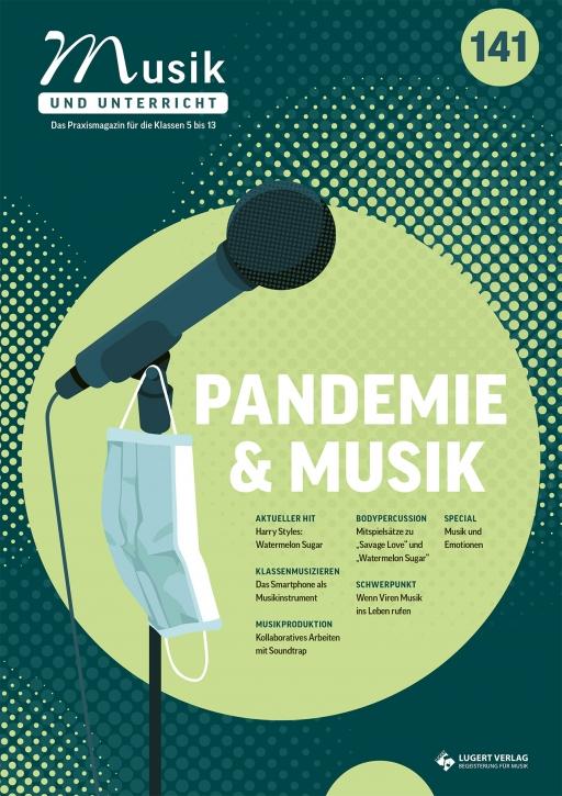 """Musik und Unterricht 141 - Schwerpunkt """"Pandemie und Musik"""""""