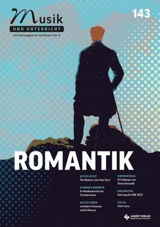 """Musik und Unterricht 143 - Schwerpunkt """"Romantik"""""""
