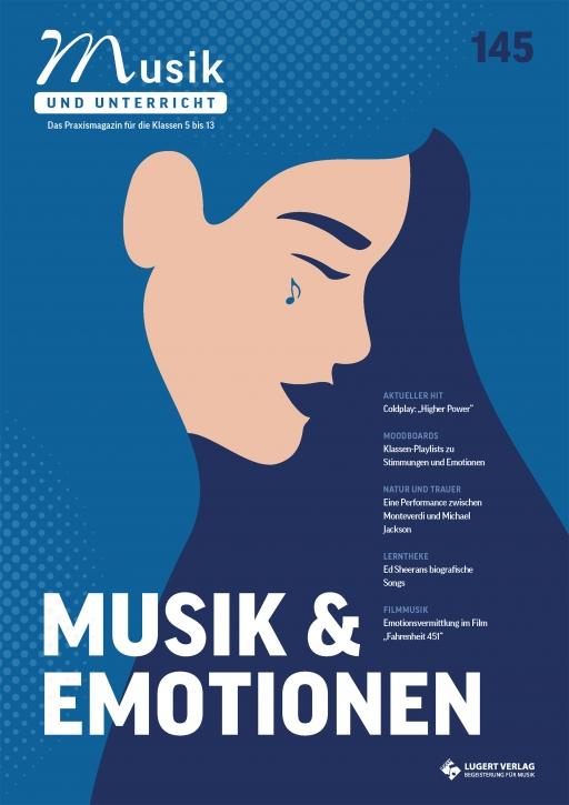 """Musik und Unterricht 145 - Schwerpunkt """"Musik und Emotionen"""""""