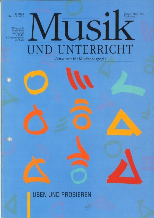 Musik und Unterricht Heft 25: Üben und Probieren