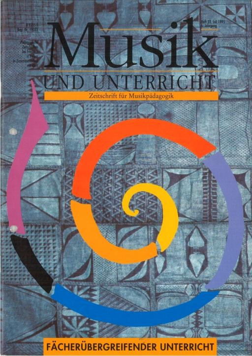Musik und Unterricht Heft 33: Fächerübergreifender Unterricht