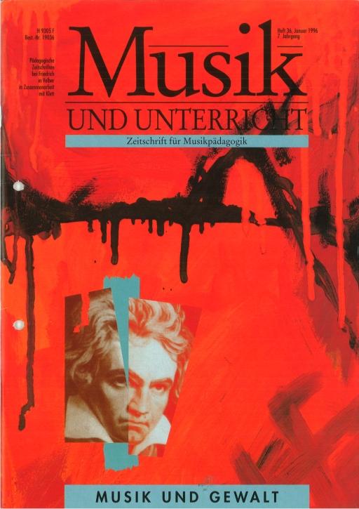 Musik und Unterricht Heft 36: Musik und Gewalt