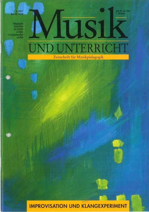 Musik und Unterricht Heft 39: Improvisation und Klangexperiment