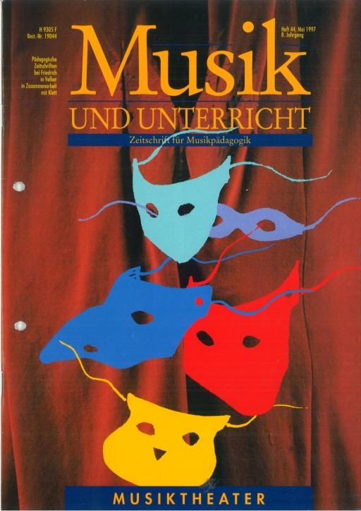 Musik und Unterricht Heft 44: Musiktheater
