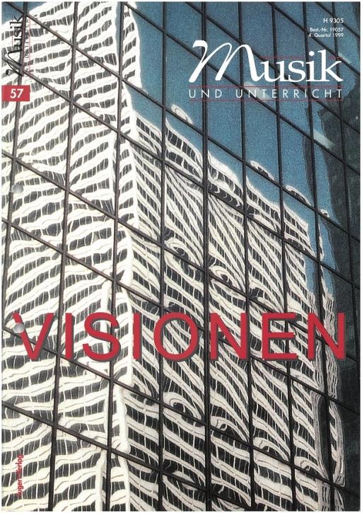 Musik und Unterricht Heft 57: Visionen