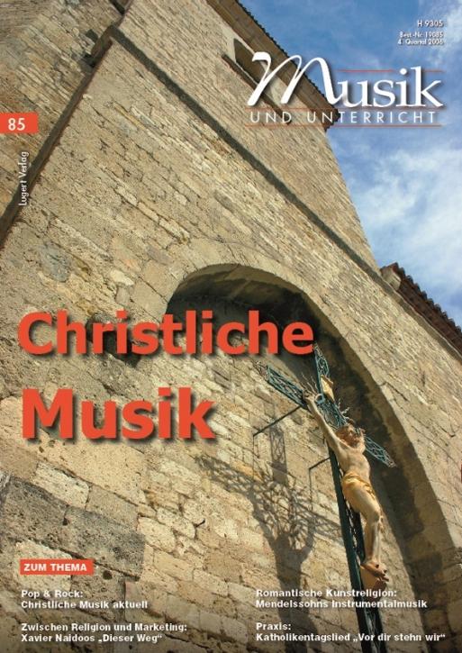 """Musik und Unterricht 85: """"Christliche Musik"""""""