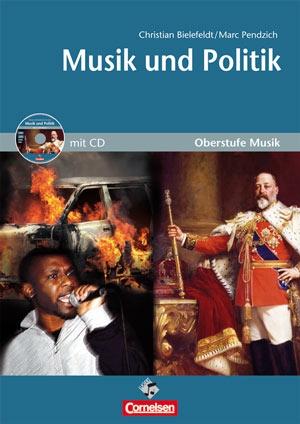 Oberstufe Musik: Musik und Politik – Mediapaket (Schülerheft und CD)