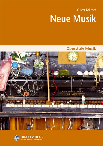 Oberstufe Musik: Neue Musik - Mediapaket (Schülerheft und CD)