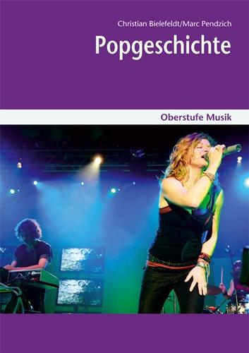 Oberstufe Musik: Popgeschichte - Mediapaket (Schülerheft und CD)