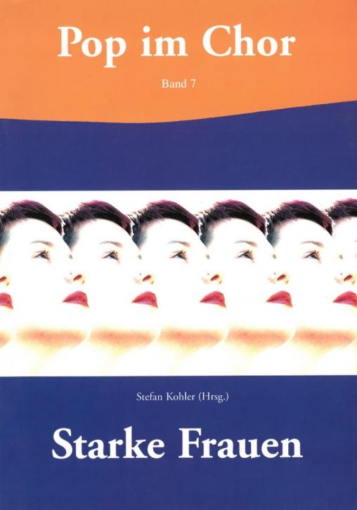 Pop im Chor 7 : Starke Frauen