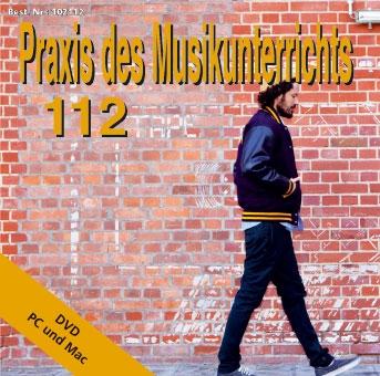 Praxis des Musikunterrichts 112: DVD