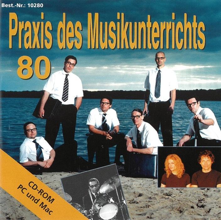 Praxis des Musikunterrichts 80: CD-ROM