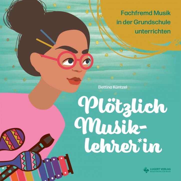Plötzlich Musiklehrer*in – fachfremd Musik in der Grundschule unterrichten (Heft)