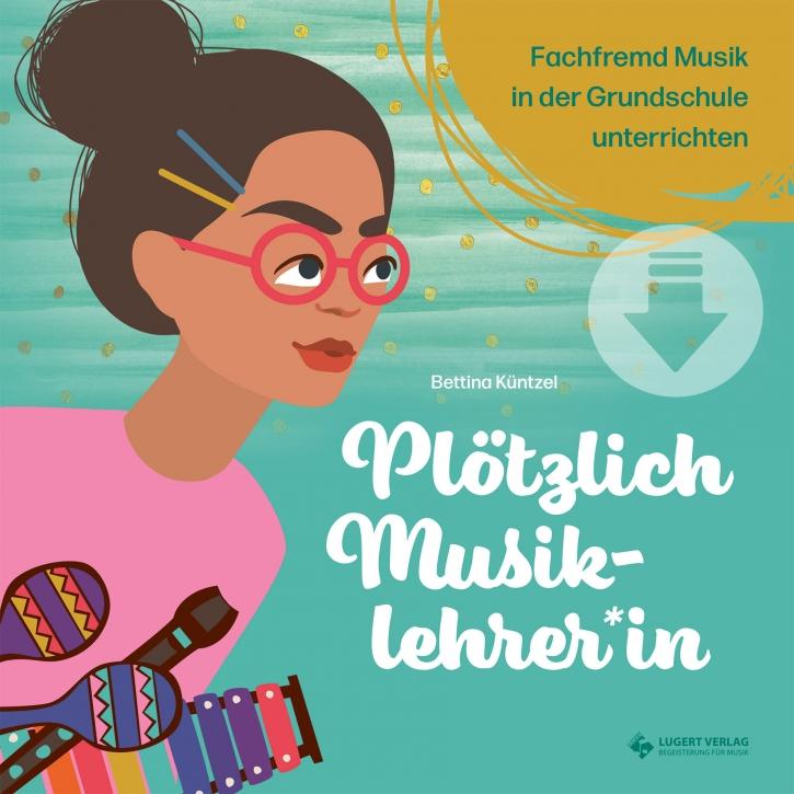 Plötzlich Musiklehrer*in – fachfremd Musik in der Grundschule unterrichten (Download)