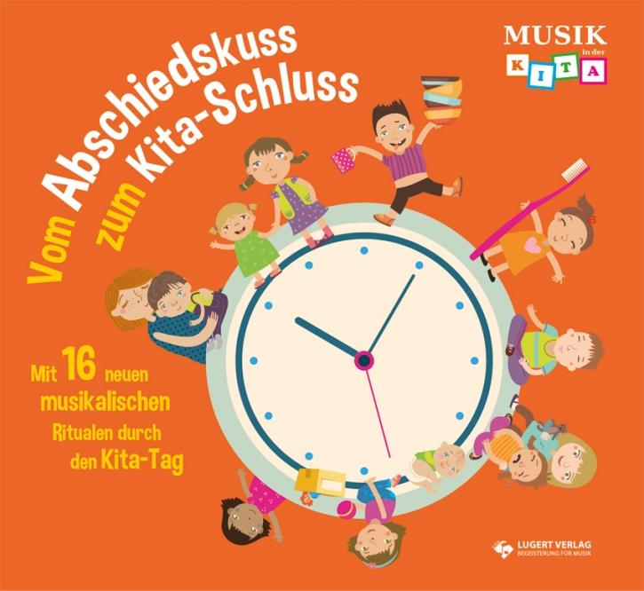 Vom Abschiedskuss zum Kita-Schluss - Mit 16 neuen musikalischen Ritualen durch den Kita-Tag (Audio-CD)