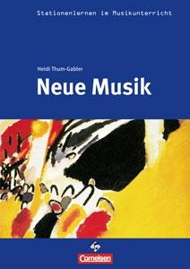 Stationenlernen: Neue Musik (inkl. CD)
