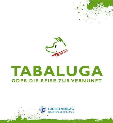 Tabaluga - oder die Reise zur Vernunft. Liederheft