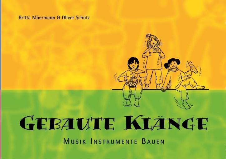 Gebaute Klänge - Musik Instrumente Bauen