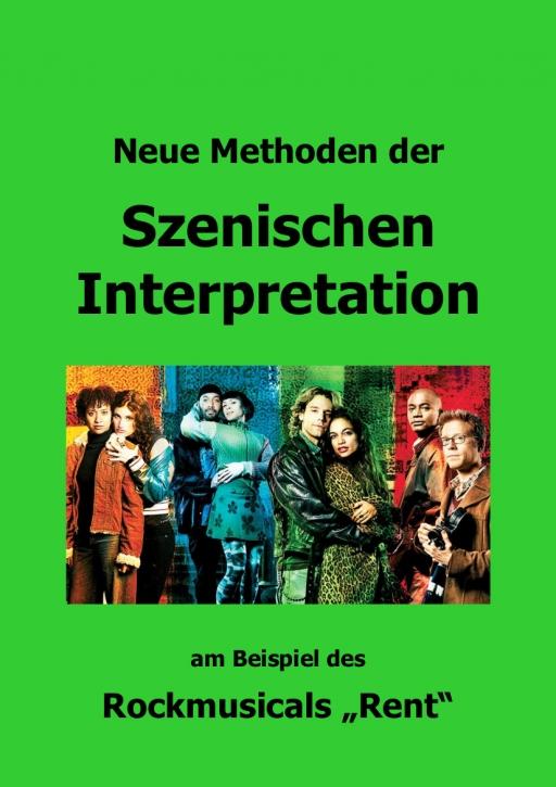 """Neue Methoden der Szenischen Interpretation – am Beispiel des Rockmusicals """"Rent"""""""