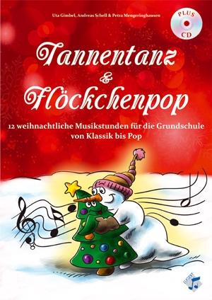 Tannentanz & Flöckchenpop - 12 weihnachtliche Musikstunden für die Grundschule von Klassik bis Pop (Heft und CD)