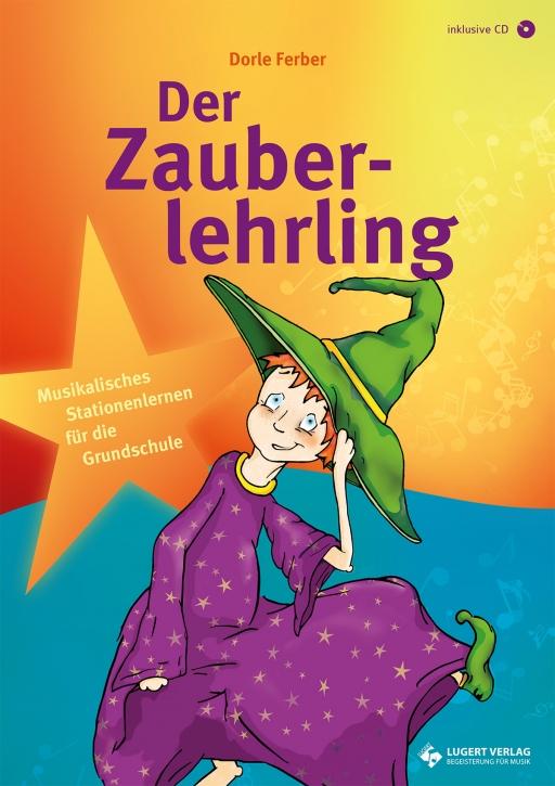 Der Zauberlehrling - Musikalisches Stationenlernen für die Grundschule (Heft und CD)