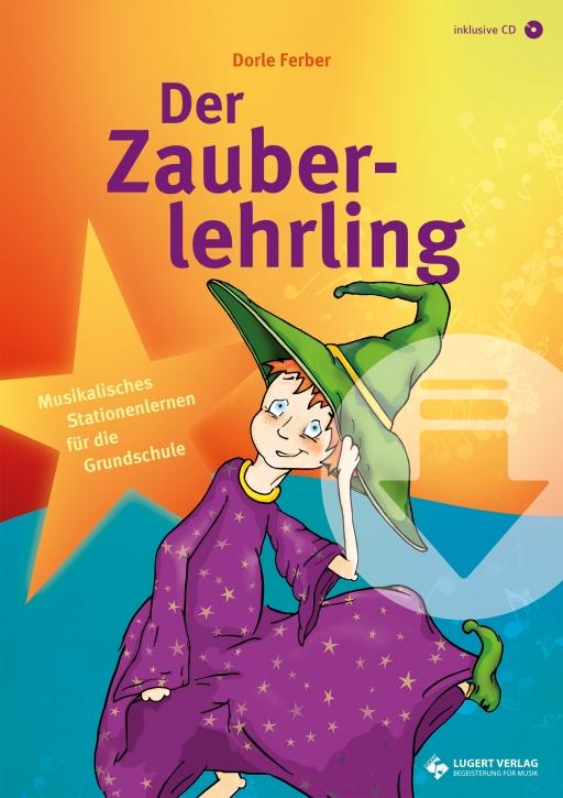 Der Zauberlehrling - Musikalisches Stationenlernen für die Grundschule (Download)