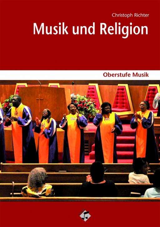Oberstufe Musik: Musik und Religion - Schülerheft und CD