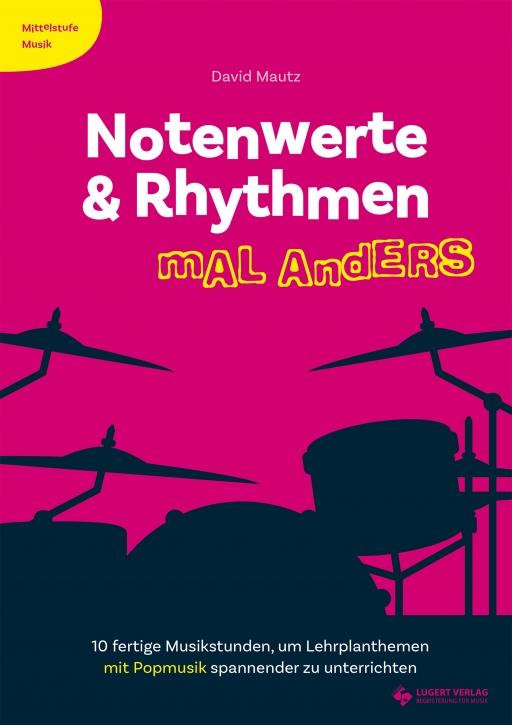 Notenwerte & Rhythmen mal anders - Mittelstufe Musik (Heft und CD)
