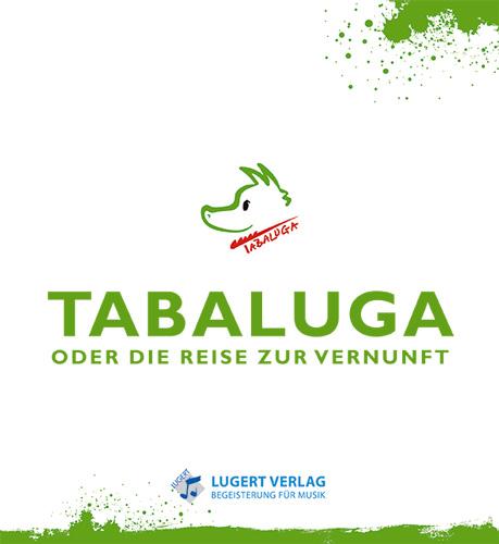 Tabaluga - oder die Reise zur Vernunft - Liederheft