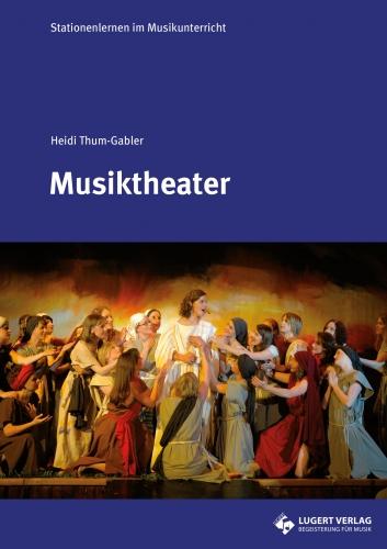Musiktheater - Stationenlernen im Musikunterricht (Heft und CD)