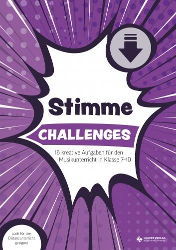 Challenges – Stimme: 16 kreative Aufgaben für den Musikunterricht in Klasse 7–10 (Download)